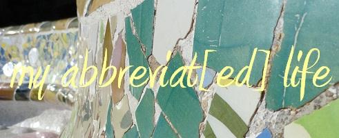my abbreviat[ed] life