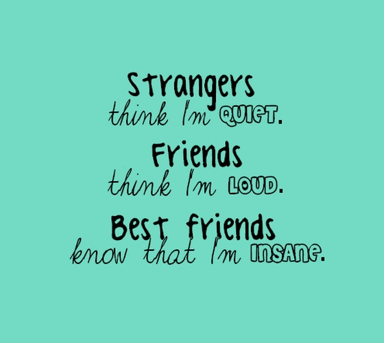 Strangers think I am quiet friends think | Saying Pictures I Am Quiet Quotes