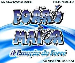 FORRO MAIOR | MAIKAI - MACEIO - AL | 01.06.12