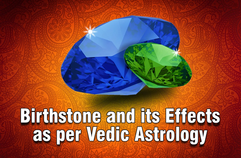 Birthstone And Its Effects As Per Vedic Astrology Vedic Astrology
