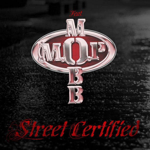 M.O.P. - Street Certified (feat. Mobb Deep) - Single  Cover