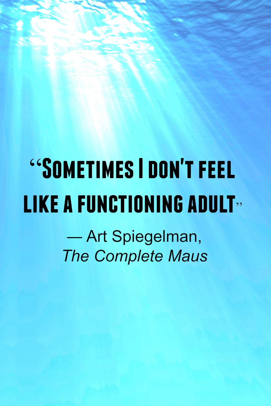 """Sometimes I don't feel like a functioning adult"" - Art Spiegelman Quote"