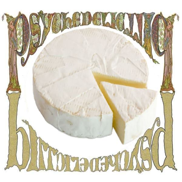 """Psychedelic Brie"""
