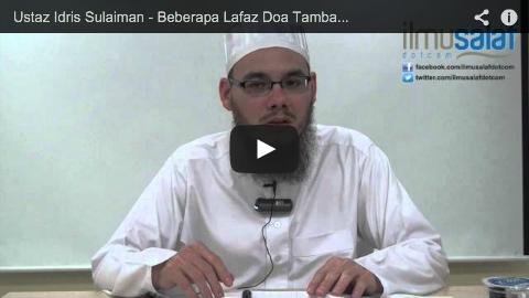 Ustaz Idris Sulaiman – Beberapa Lafaz Doa Tambahan ketika Iktidal