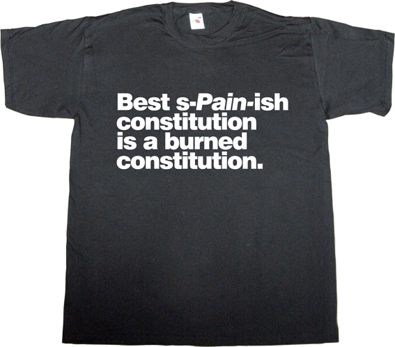 spain is different catalonia independence freedom obsolete useless spanish justice useless spanish politics useless kingdoms t-shirt ephemeral-t-shirts