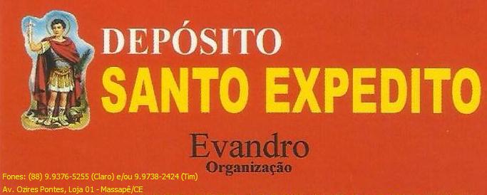 Depósito Santo Expedito - Org.: Evandro -Fones: (CLARO) 9.9376-5255 (TIM) 9.9738-2424