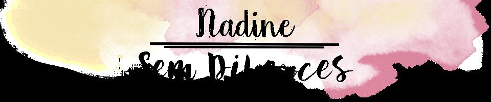 Nadine Sem Disfarces