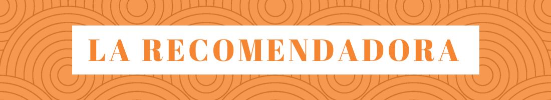 LA RECOMENDADORA: Blog de Comida y Viajes