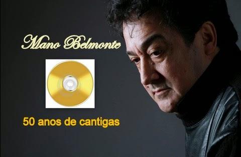 Mano Belmonte - 50 anos de carreira