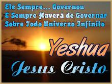 Jesus Ele Sempre Governou e Sempre Há de Governar Eternamente