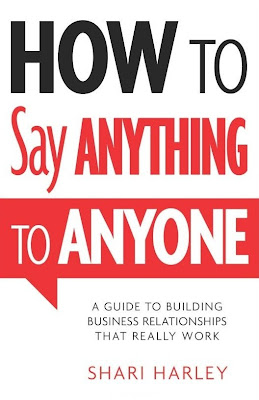 How to Say Anything to Anyone: A Guide to Building Business Relationships That Really Work - 1001 Ebook - Free Ebook Download