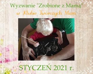 zrobione z mamą- styczeń 2021