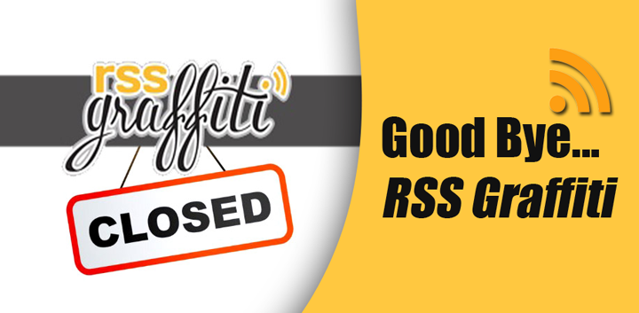 Selamat Tinggal RSS Graffiti, Terima Kasih Atas Layanannya