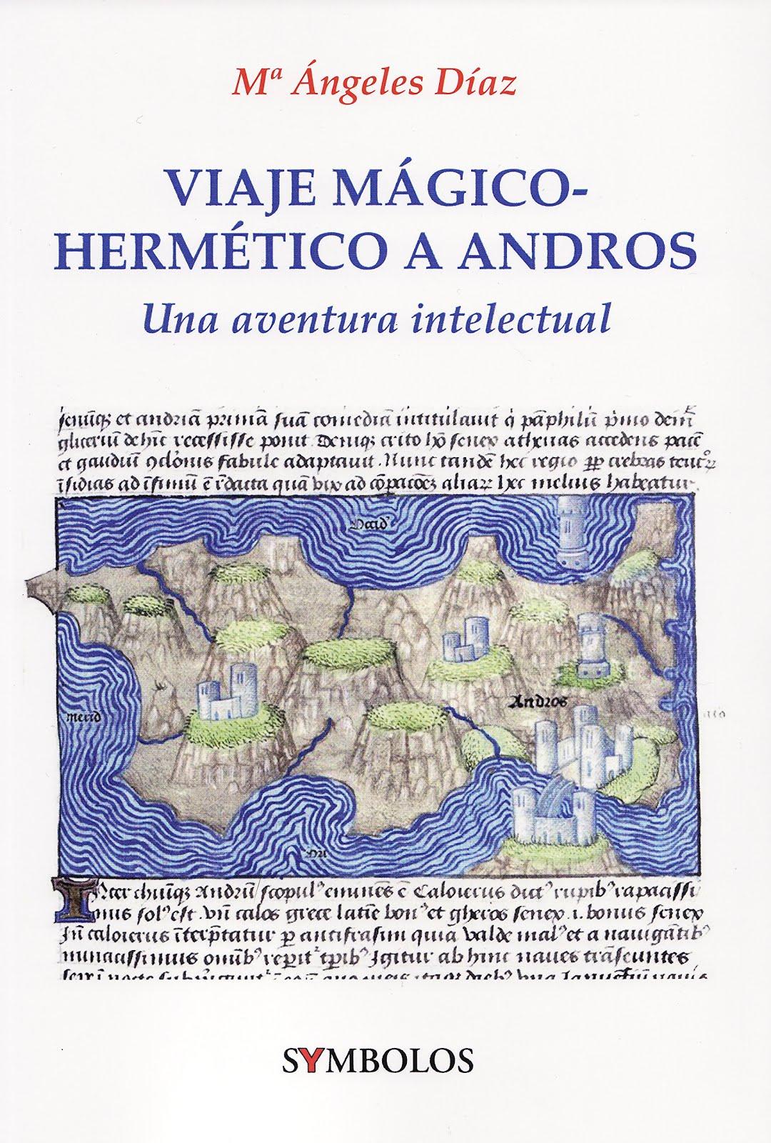 Viaje Mágico Hermético a Andros. Una Aventura intelectual. Mª Ángeles Díaz.