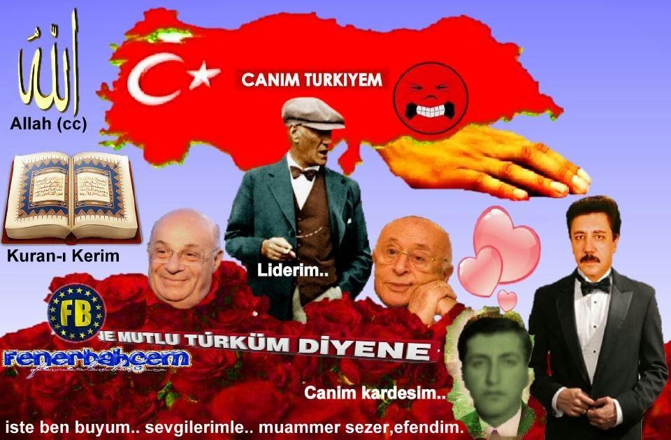"""NE MUTLU BANAKI HEM TURK HEM MUSLUMANIM.TURK OLMAK """"YUKSEK KAREKTER"""" GEREKTIRIR."""