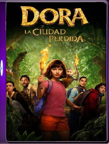 DORA Y LA CIUDAD PERDIDA (2019) 60 FPS [1080] [Latino] [GoogleDrive] [RangerRojo]
