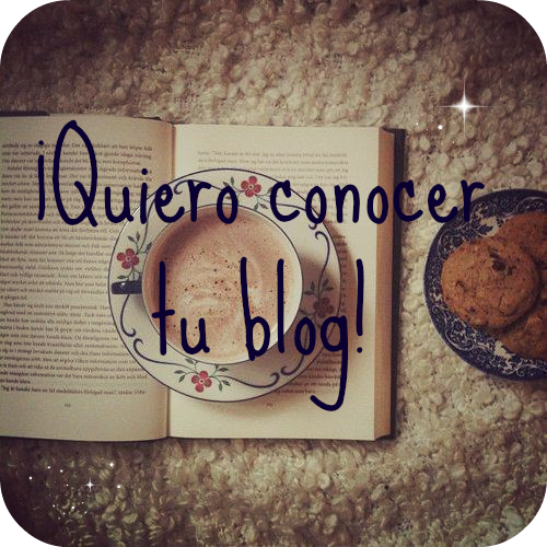 Quiero conocer tu blog!