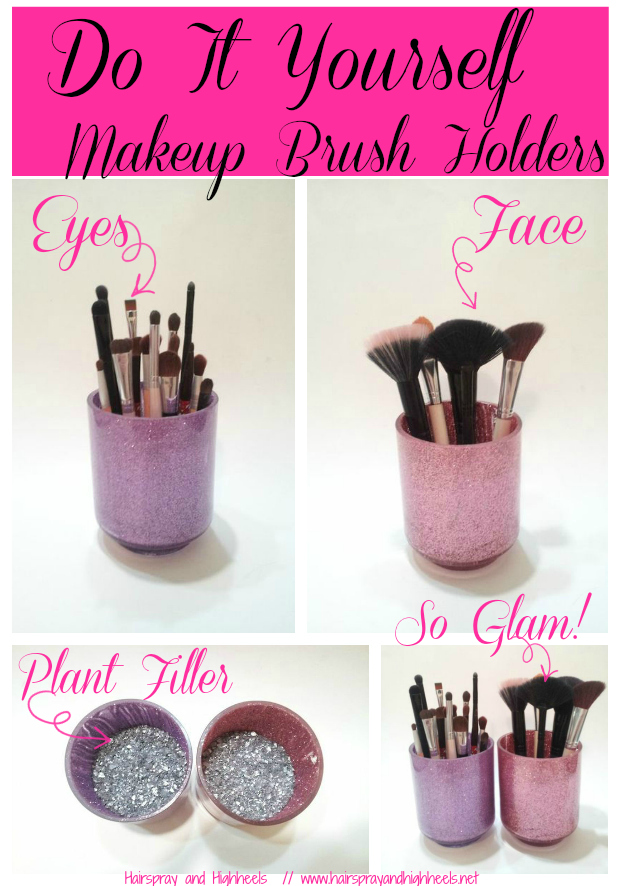 DIY: Makeup Brush Holders - Hairspray and Highheels