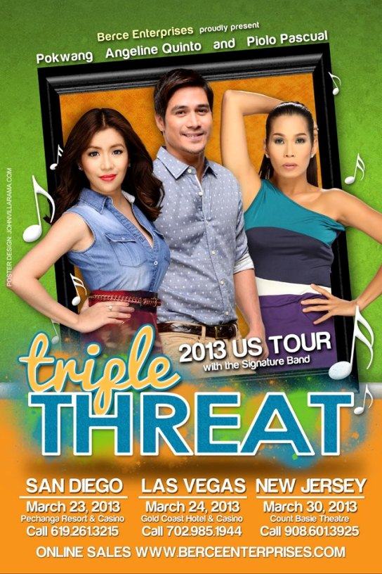 Piolo Pascual, Pokwang and Angeline Quinto Triple Threat 2013 US Tour on March 23, 24 and 30