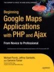 Beginning Google Maps applications with PHP and Ajax