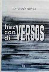 Haz Con Di Versos. Antología Poética (VVAA)