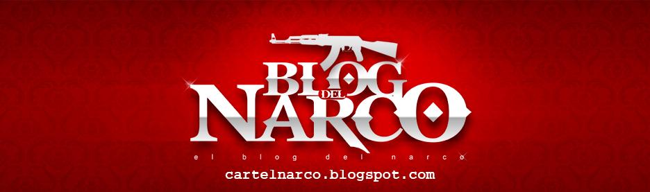 El Blog del Narco |Noticias Sin Censura| MundoNarco