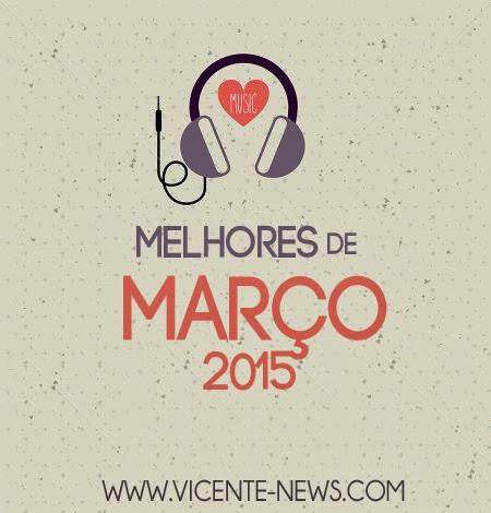 Melhores Músicas de Março 2015
