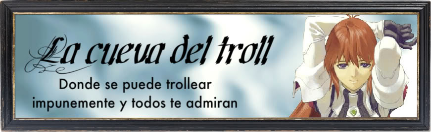 La Cueva Del Troll | La_Cueva_Del_Troll@irc.rizon.net