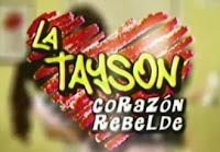 La Tayson Corazón Rebelde Capítulos