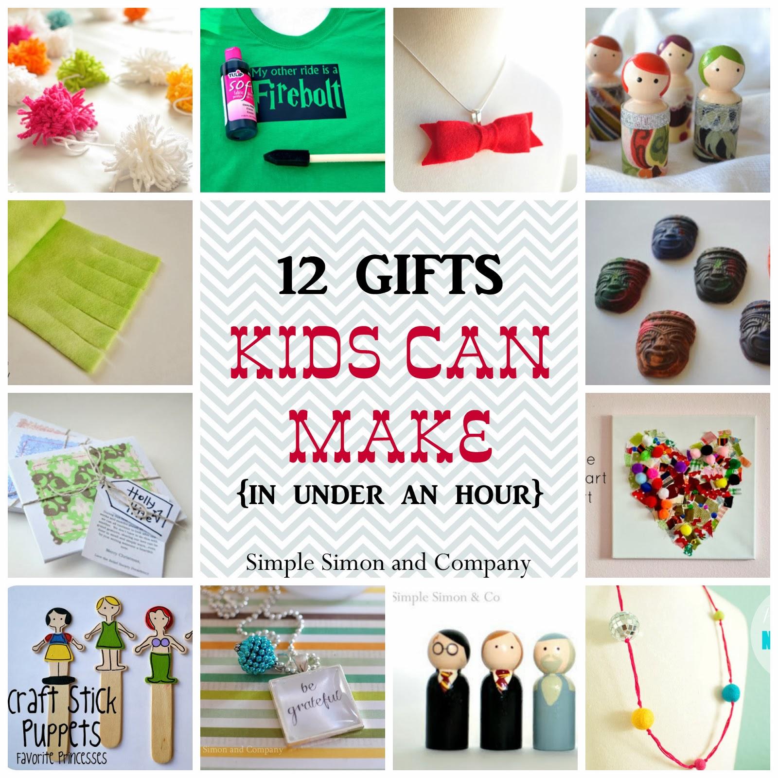 12 gifts kids can make..... - Simple Simon and Company
