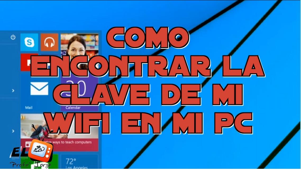 El Profe Jorge Como Ver O Descubrir La Clave De Mi Wifi