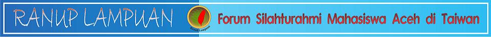 Forum Silaturrahmi Mahasiswa Aceh di Taiwan (Ranup Lampuan)