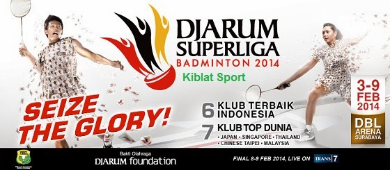 Jadwal Pertandingan Djarum Superliga Badminton 2014
