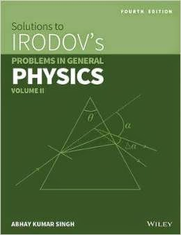 Buy Solutions to IRODOV's Problemms in General Physics by A K Singh for Rs.307