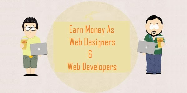 How To Earn Money Online As Web Designers And Web Developers