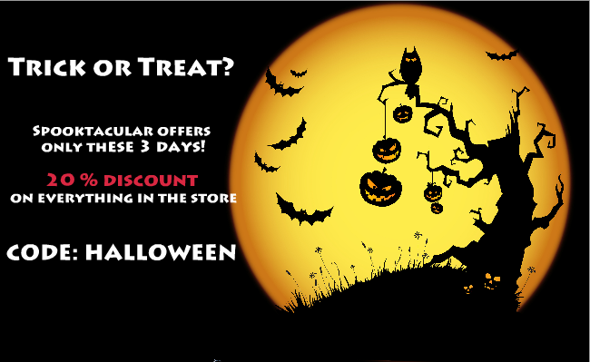 20% discount on everything in the store. Happy Halloween!