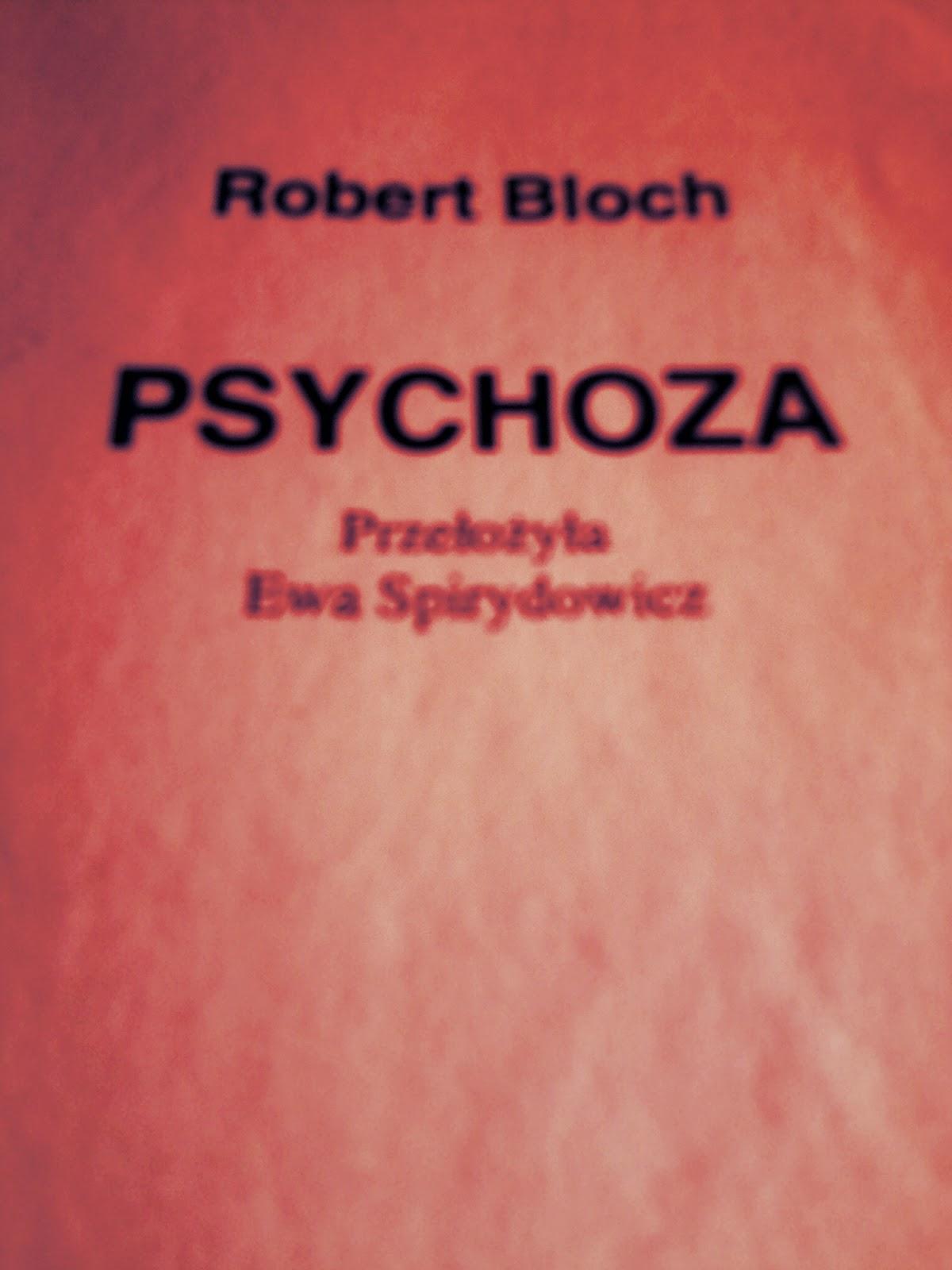 "Robert Bloch ""Psychoza"""