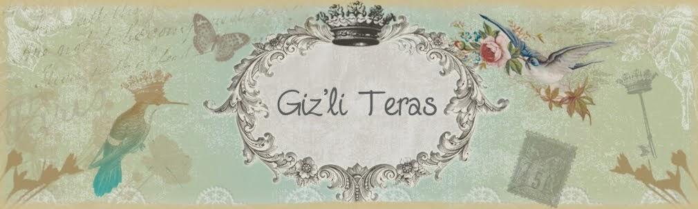 Giz'li Teras