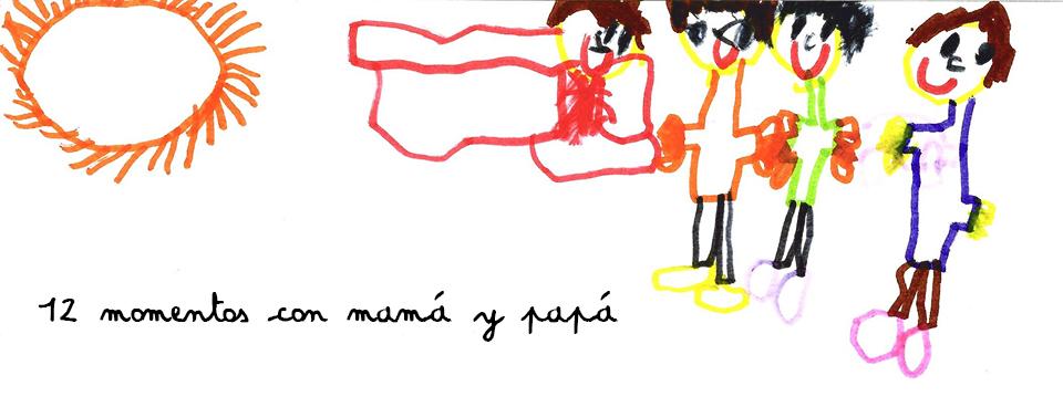 12 Momentos con Mamá y Papá