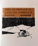 PÔR AS PERNAS DO LADO DA CABEÇA E PARTIR DE CARLOS ALBERTO MACHADO - 150 EXEMPLARES - POESIA