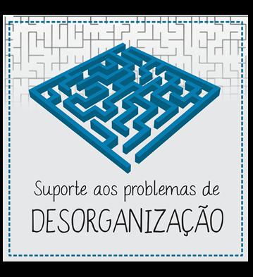 Suporte aos Problemas de Desorganização