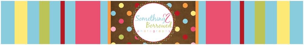 Something Borrowed Photography