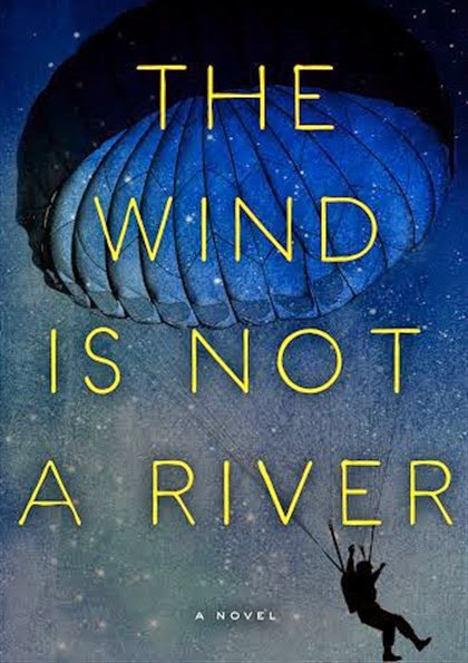 The Wind Is Not A River Gripping Tale Of Survival And An Epic Love Story In Which Husband Wife Separated By Only Battle World War II To