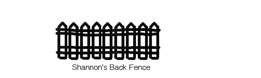 Shannon's Back Fence