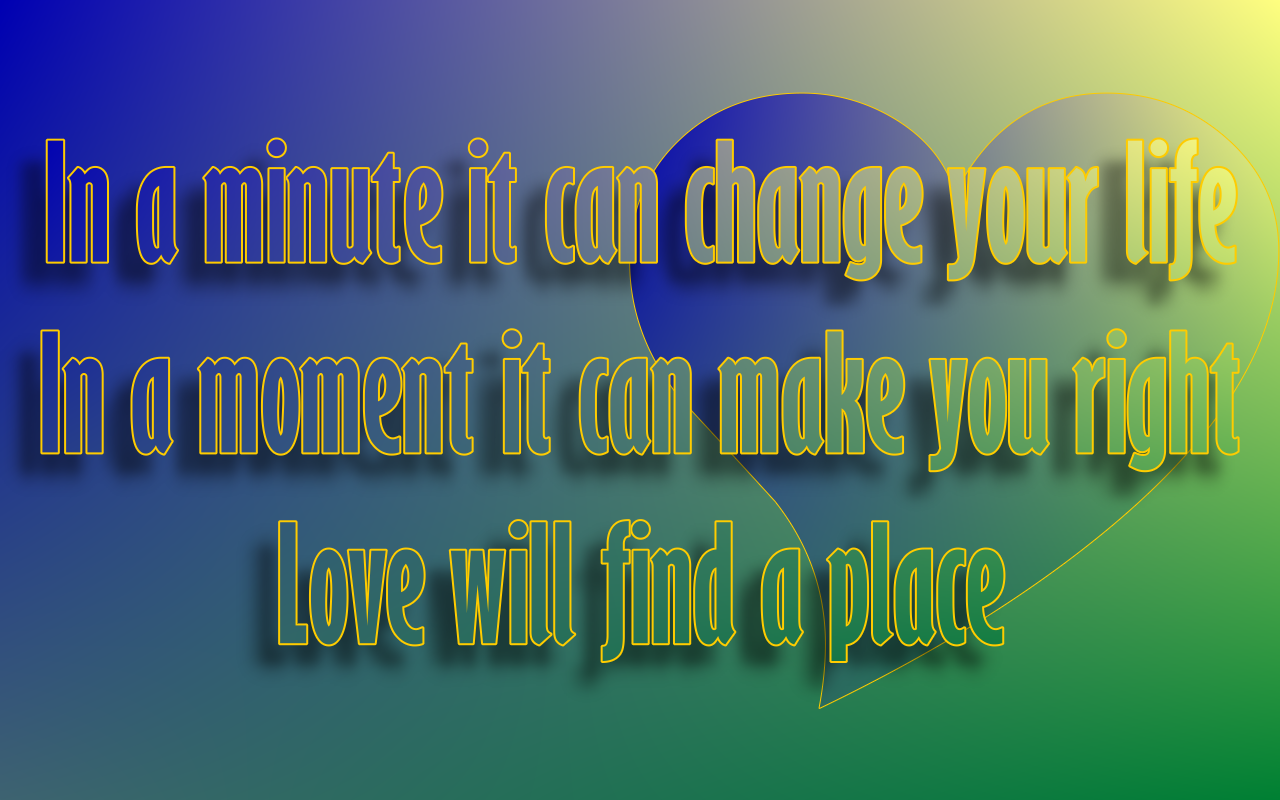 http://1.bp.blogspot.com/-wGp1LnLFeW8/TcU5OqjXgCI/AAAAAAAAAU4/nAnQqpE-3e8/s1600/One_Heart_Celine_Dion_Song_Lyric_Quote_in_Text_Image_1280x800_Pixels.png