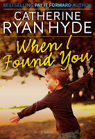 Cover of When I Found You by Catherine Ryan Hyde