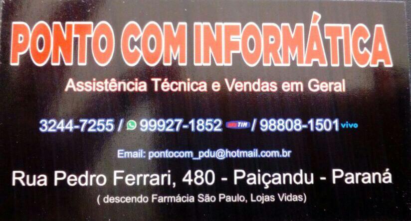 Ponto COM Informatica, esta em novo endereço: Rua Pedro Ferrai,480