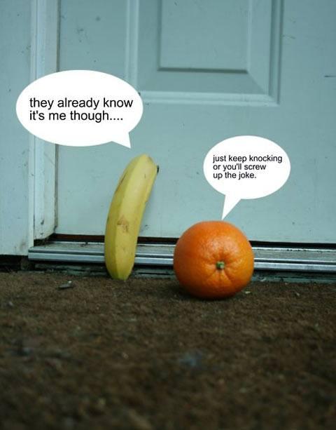 Knock knock, who's there? Orange. Orange who? Orange you glad I didn't say banana?