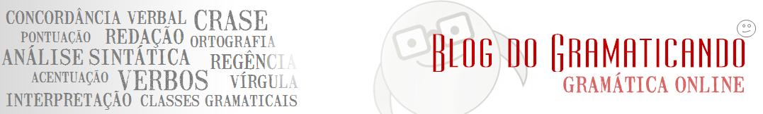 Blog do Gramaticando - sua gramática online!