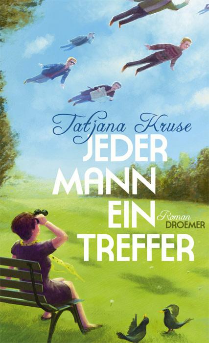 Cover für Tatjana Kruse - Jeder MAnn ein Treffer - dame auf parkbank und richtung himmel sieht man männer fliegen